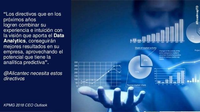 """""""Los directivos que en los próximos años logren combinar su experiencia e intuición con la visión que aporta el Data Analy..."""