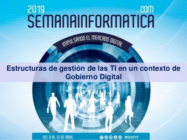 Estructuras de gestión de las TI en un contexto de Gobierno Digital