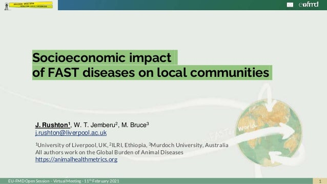 1 EU-FMD Open Session - Virtual Meeting - 11th February 2021 Socioeconomic impact of FAST diseases on local communities J....
