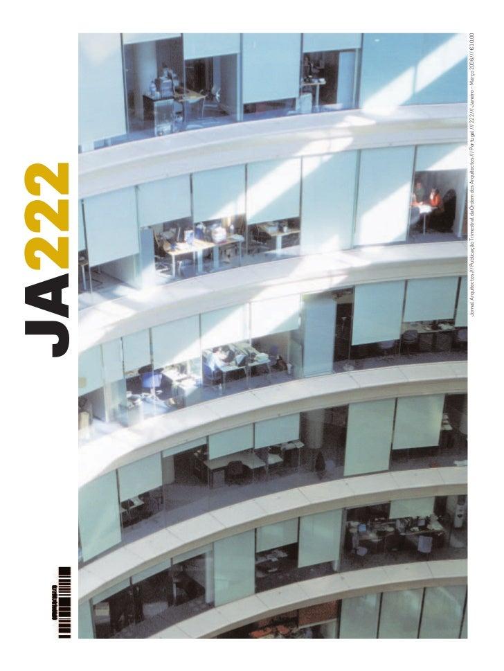 JA222 Jornal Arquitectos /// Publicação Trimestral da Ordem dos Arquitectos /// Portugal /// 222 /// Janeiro – Março 2006 ...