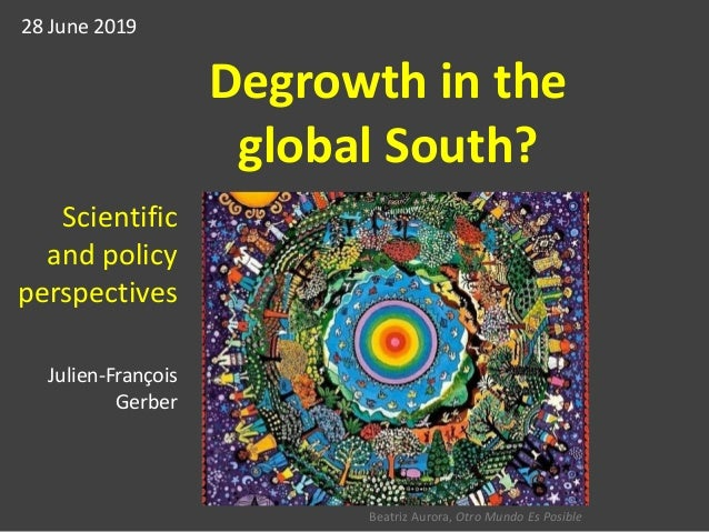 Degrowth in the Global South: scientific and policy perspectives (Julien-François Gerber)