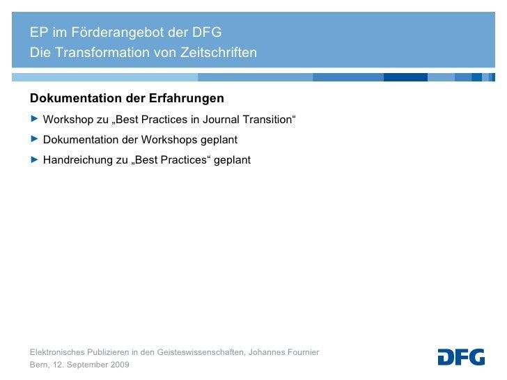 """<ul><li>Dokumentation der Erfahrungen  </li></ul><ul><li>Workshop zu """"Best Practices in Journal Transition"""" </li></ul><ul>..."""