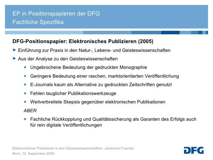 <ul><li>DFG-Positionspapier: Elektronisches Publizieren (2005) </li></ul><ul><li>Einführung zur Praxis in den Natur-, Lebe...