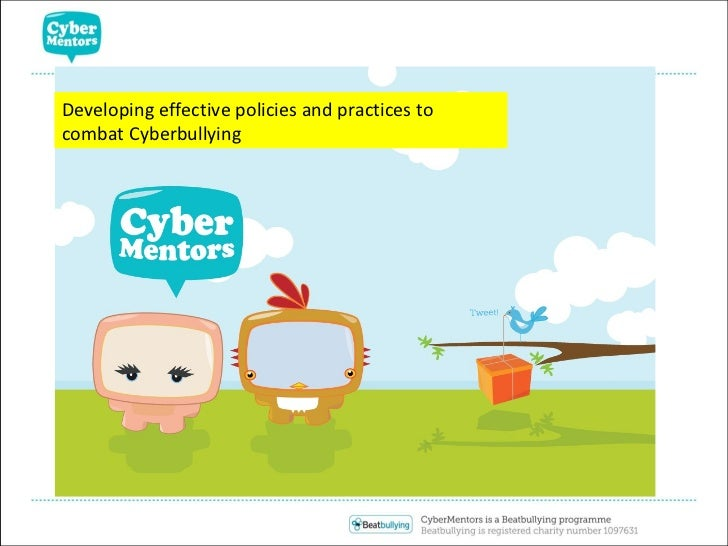 Developing effective policies and practices to combat Cyberbullying