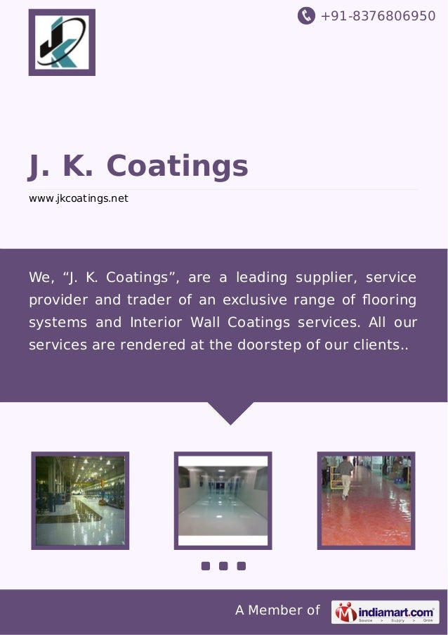 "+91-8376806950  J. K. Coatings www.jkcoatings.net  We, ""J. K. Coatings"", are a leading supplier, service provider and trad..."