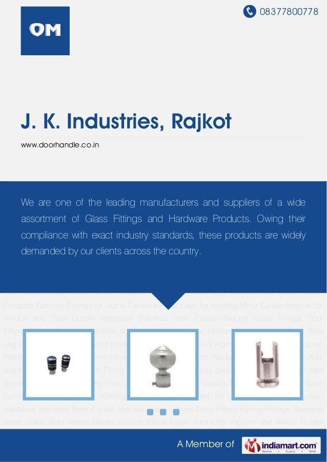08377800778A Member ofJ. K. Industries, Rajkotwww.doorhandle.co.inCurtain Hardware Stainless Steel Curtain Bracket Glass F...