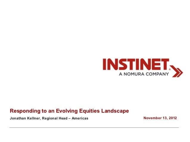 Responding to an Evolving Equities LandscapeJonathan Kellner, Regional Head – Americas     November 13, 2012