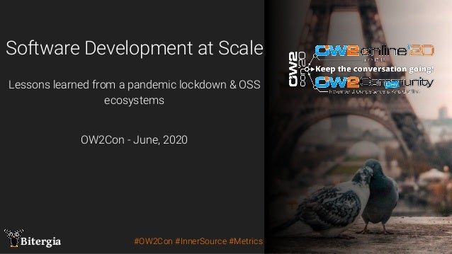 Share this! @BitergiaBitergia Share this! @Bitergia Software Development at Scale #OW2Con #InnerSource #Metrics OW2Con - J...