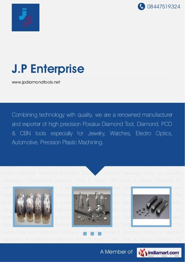 08447519324A Member ofJ.P Enterprisewww.jpdiamondtools.netDiamond Tools for Jewellery Fabrication Polycrystalline Diamond ...