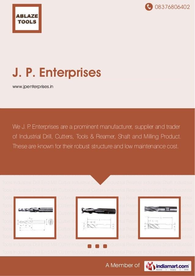 08376806402A Member ofJ. P. Enterpriseswww.jpenterprises.inIndustrial Drill End Mill Cutter Industrial Cutters Industrial ...