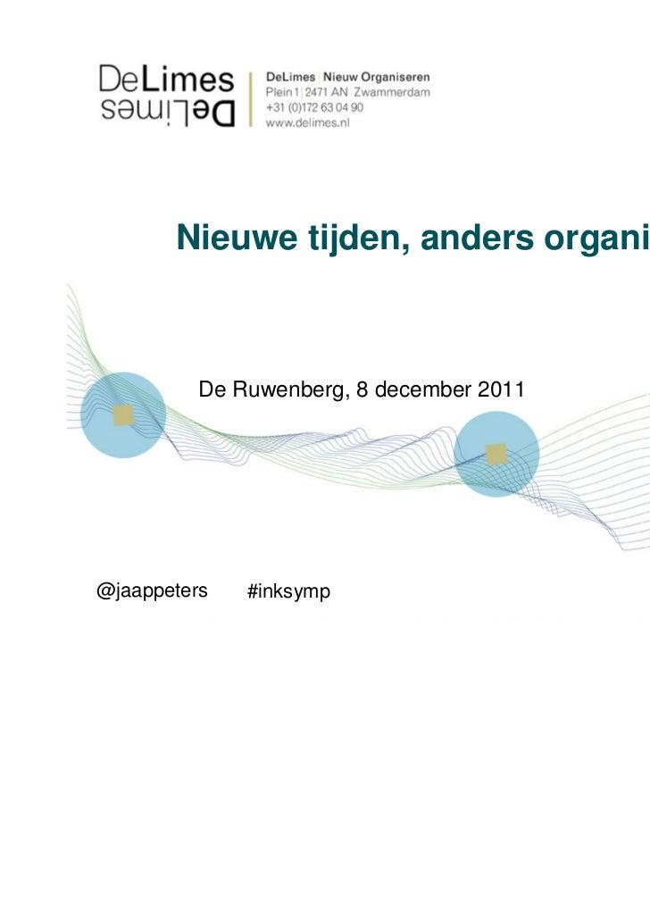Nieuwe tijden, anders organiseren          De Ruwenberg, 8 december 2011@jaappeters   #inksymp