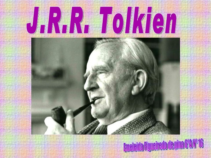 J.R.R. Tolkien Emeleida Figueiredo de pina 6ºA Nº 16