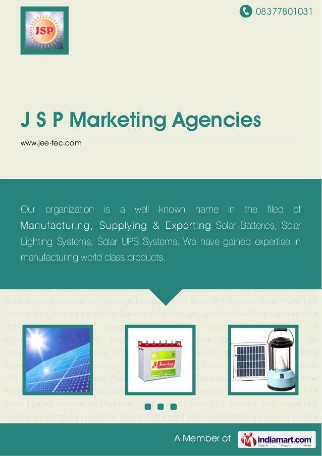 08377801031A Member ofJ S P Marketing Agencieswww.jee-tec.comSolar Products Solar Batteries Solar Lanterns Solar Lighting ...