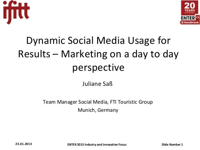 ENTER 2013 Industry and Innovation Focus Slide Number 123.01.2013 Dynamic Social Media Usage for Results – Marketing on a ...