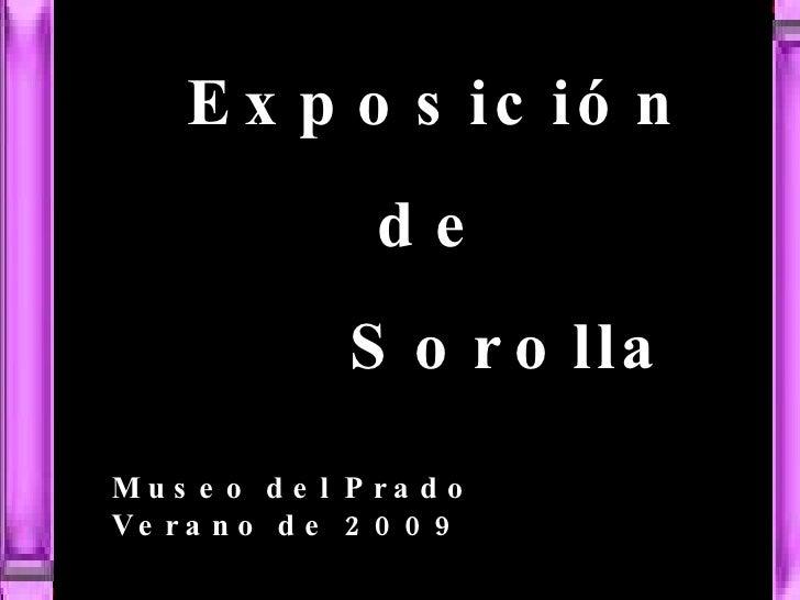 Museo del Prado  Verano 2009 Museo del Prado  Verano de 2009 Exposición  de Sorolla
