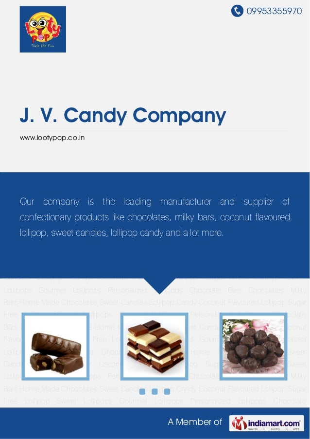 09953355970A Member ofJ. V. Candy Companywww.lootypop.co.inChocolate Bars Chocolates Milky Bars Home Made Chocolates Sweet...