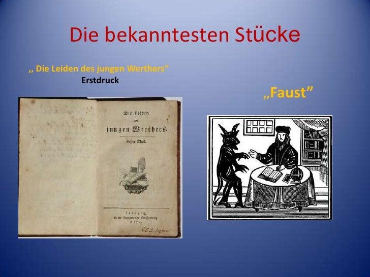 """Die bekanntestenStücke<br />   ,, Die Leiden des jungenWerthers""""<br />Erstdruck<br />,,Faust""""<br />"""