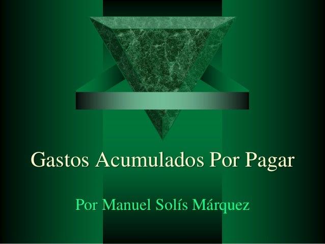 Gastos Acumulados Por Pagar Por Manuel Solís Márquez