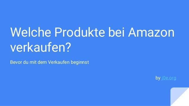 Welche Produkte bei Amazon verkaufen? Bevor du mit dem Verkaufen beginnst by j0e.org