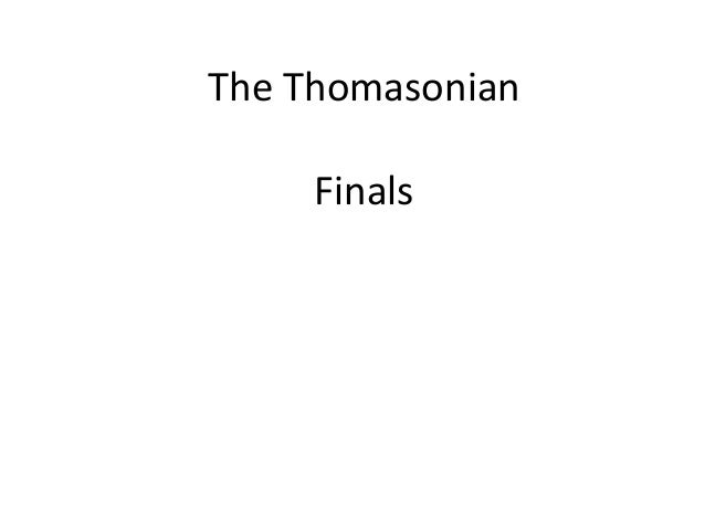 The Thomasonian Finals