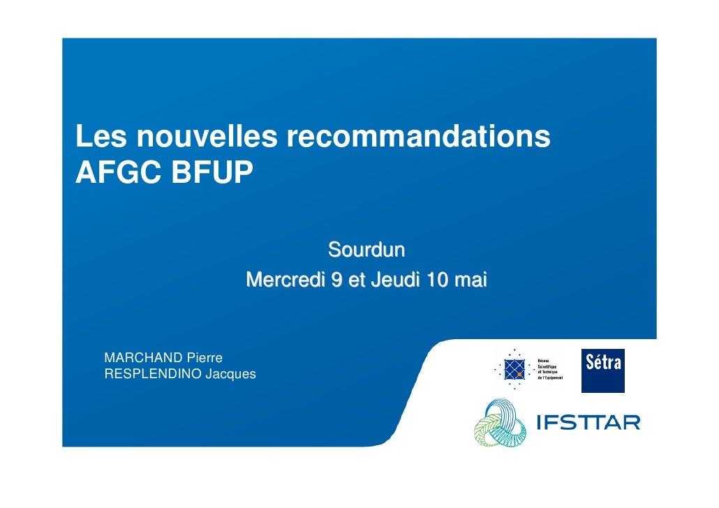 Les Plénières Journées Techniques Ouvrages d'Art 2012  Les nouvelles recommandations  AFGC BFUP                           ...