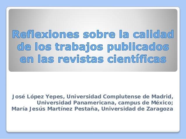 José López Yepes, Universidad Complutense de Madrid, Universidad Panamericana, campus de México; María Jesús Martínez Pest...