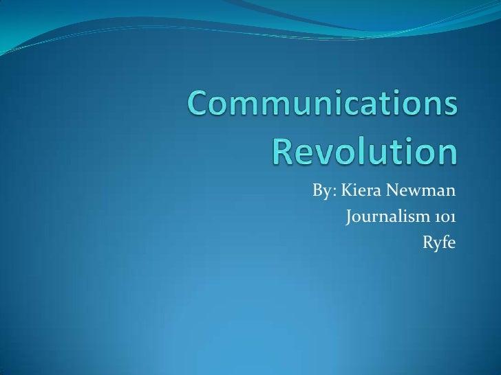 By: Kiera Newman    Journalism 101             Ryfe