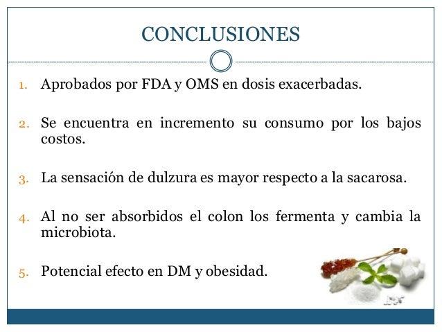 1. Aprobados por FDA y OMS en dosis exacerbadas. 2. Se encuentra en incremento su consumo por los bajos costos. 3. La sens...