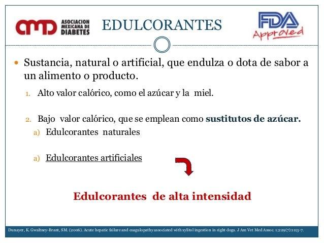EDULCORANTES  Sustancia, natural o artificial, que endulza o dota de sabor a un alimento o producto. Dunayer, K. Gwaltney...