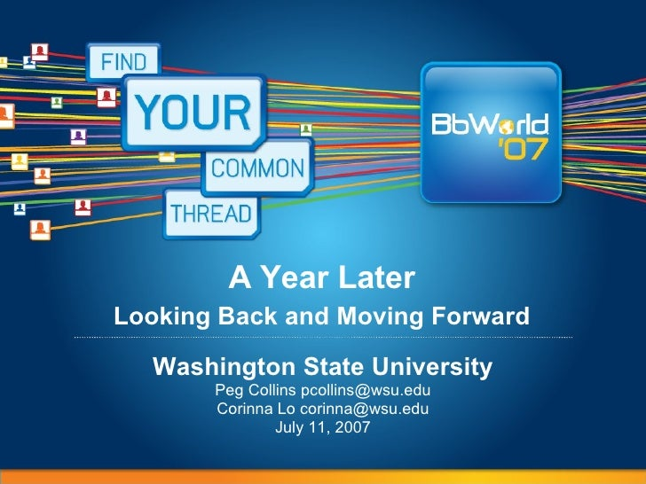 A Year Later   Looking Back and Moving Forward   Washington State University Peg Collins pcollins@wsu.edu Corinna Lo corin...