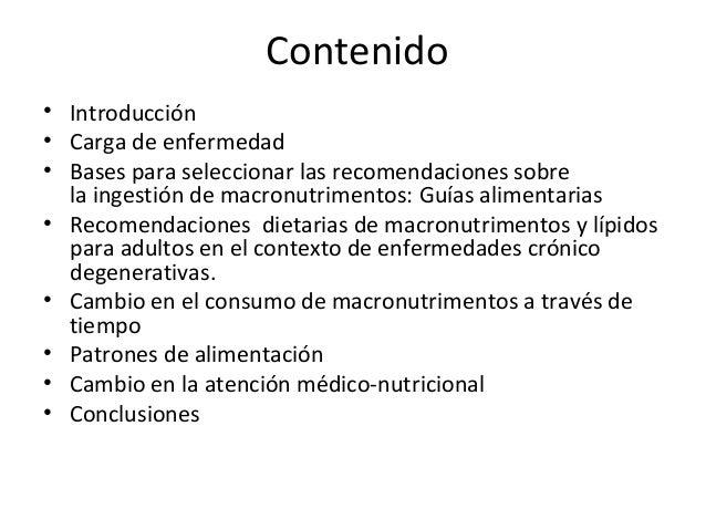 Contenido • Introducción • Carga de enfermedad • Bases para seleccionar las recomendaciones sobre la ingestión de macronut...