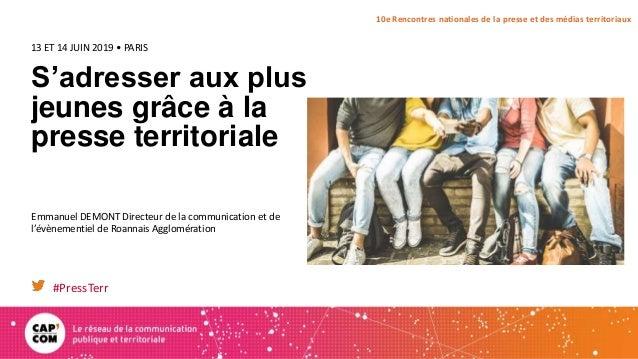 10e Rencontres nationales de la presse et des médias territoriaux S'adresser aux plus jeunes grâce à la presse territorial...