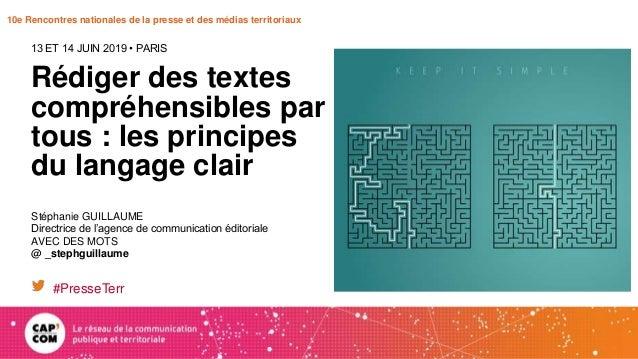 10e Rencontres nationales de la presse et des médias territoriaux Rédiger des textes compréhensibles par tous : les princi...