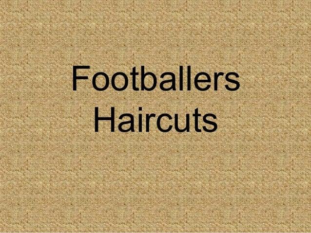 Footballers Haircuts