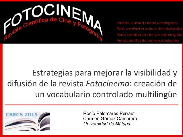 Estrategias para mejorar la visibilidad y difusión de la revista Fotocinema: creación de un vocabulario controlado multili...
