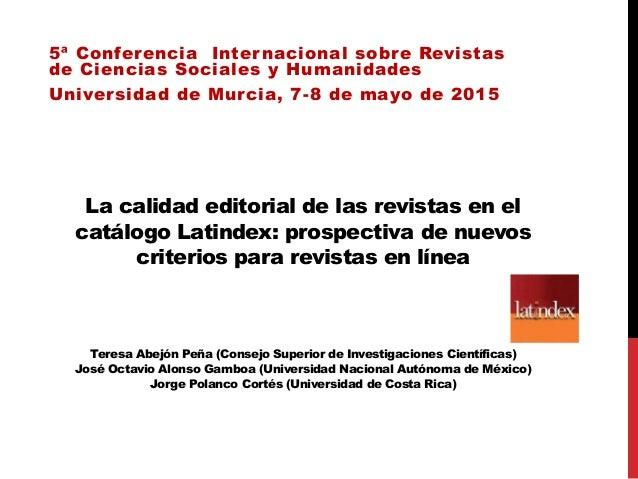 La calidad editorial de las revistas en el catálogo Latindex: prospectiva de nuevos criterios para revistas en línea Teres...