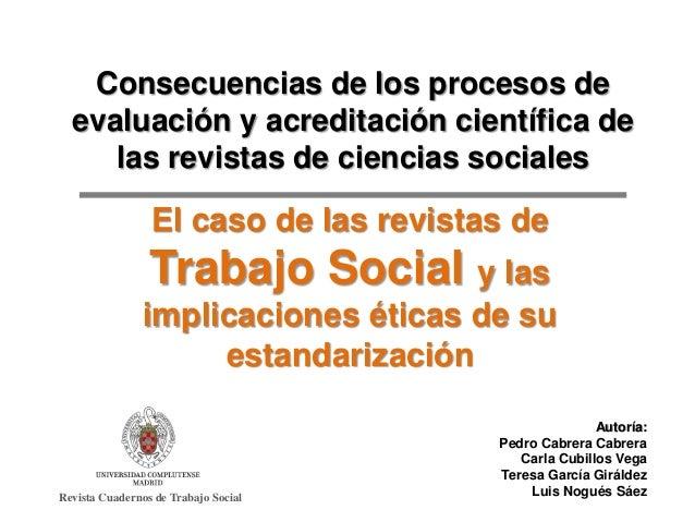 Consecuencias de los procesos de evaluación y acreditación científica de las revistas de ciencias sociales El caso de las ...