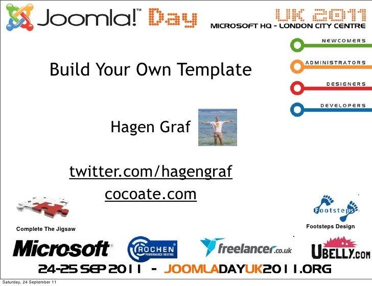 Build Your Own Template                                 Hagen Graf                            twitter.com/hagengraf       ...