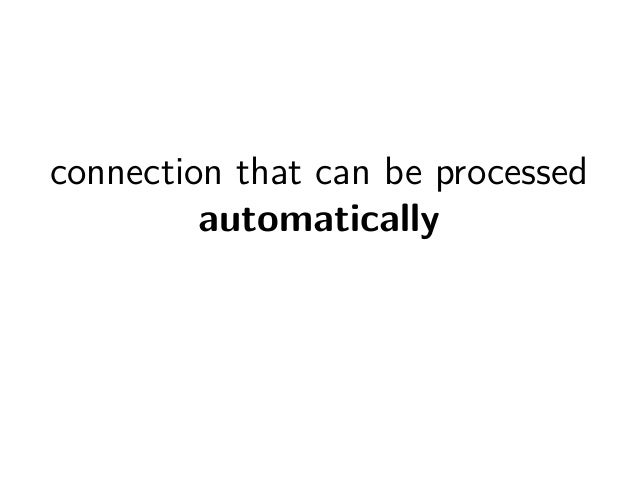 connection that can be processed  automatically
