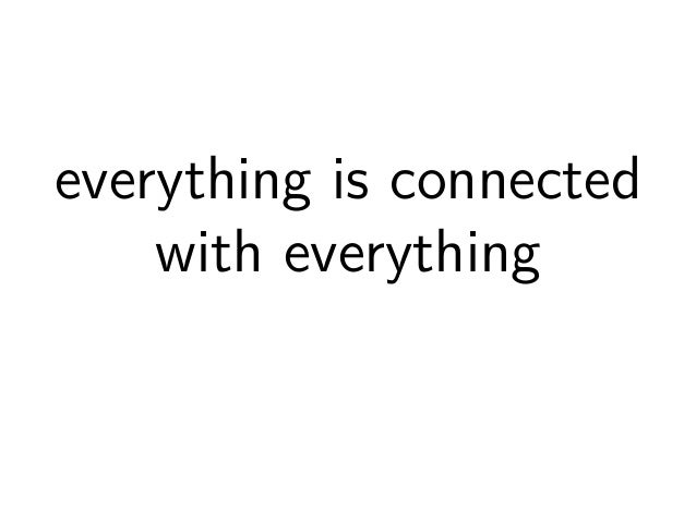 everything is connected  with everything