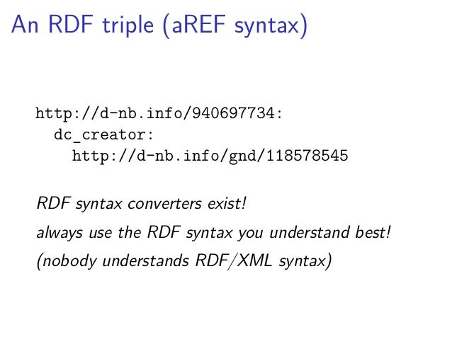 That's RDF!  ▶ all things identified by URIs1  ▶ all data consists of triples  ▶ subject (always an URI)1  ▶ property (alw...
