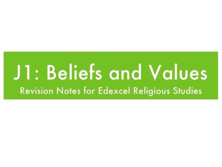 J1: Beliefs and Values <ul><li>Revision Notes for Edexcel Religious Studies </li></ul>