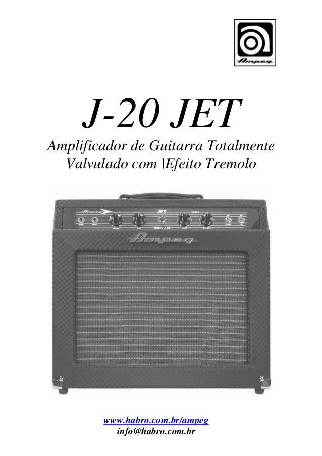 J-20 JET Amplificador de Guitarra Totalmente Valvulado com |Efeito Tremolo  www.habro.com.br/ampeg info@habro.com.br