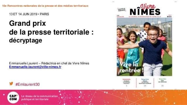 10e Rencontres nationales de la presse et des médias territoriaux Grand prix de la presse territoriale : décryptage 13 ET ...