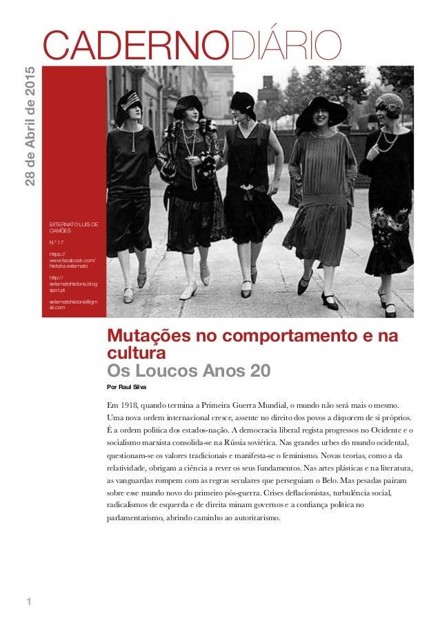 1 Mutações no comportamento e na cultura Os Loucos Anos 20 Por Raul Silva Em 1918, quando termina a Primeira Guerra Mundia...