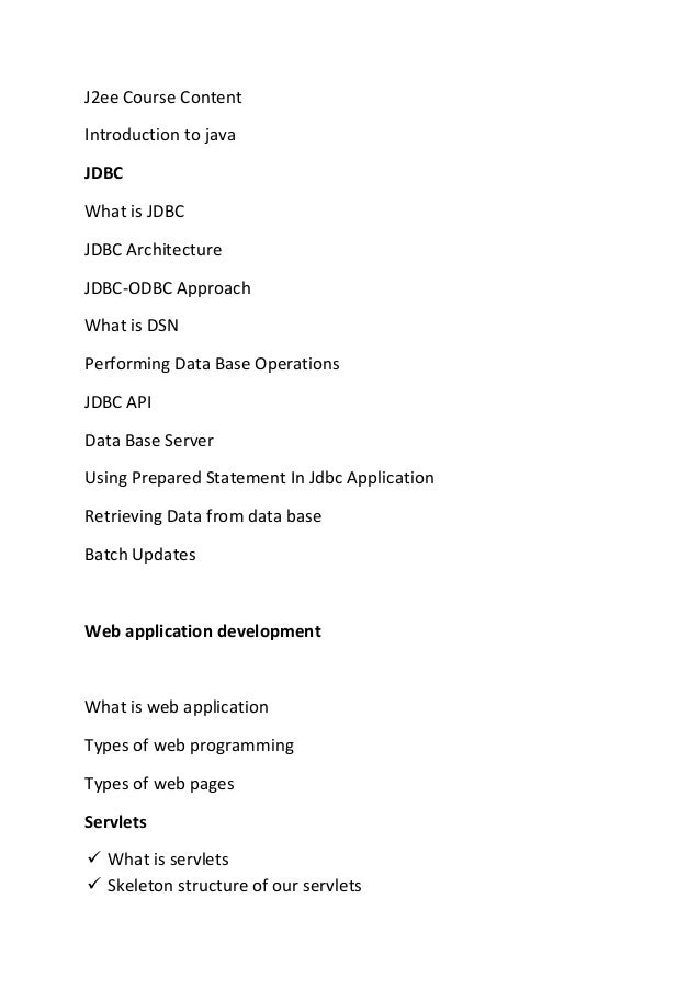 J2ee Course Content Introduction to java JDBC What is JDBC JDBC Architecture JDBC-ODBC Approach What is DSN Performing Dat...