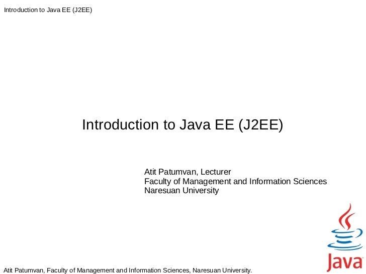 Introduction to Java EE (J2EE)                          Introduction to Java EE (J2EE)                                    ...