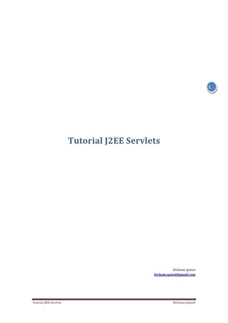 1                              Tutorial J2EE Servlets                                                             Hicham Q...