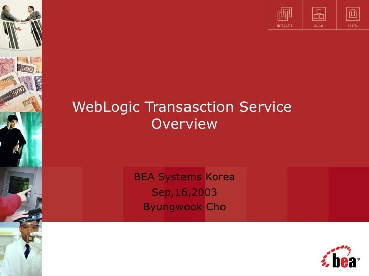 WebLogic Transasction Service  Overview BEA Systems Korea Sep,16,2003 Byungwook Cho