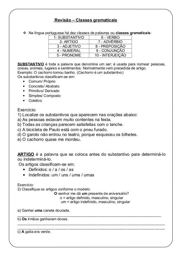 Revisão – Classes gramaticais  Na língua portuguesa há dez classes de palavras ou classes gramaticais: 1- SUBSTANTIVO 6 -...